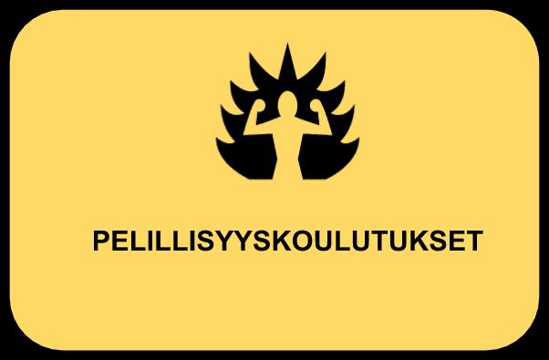 Pelillisyyskoulutukset